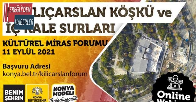 Konya Büyükşehir'den II. Kılıçarslan Köşkü ve İç Kale Surları Kültürel Miras Forumu